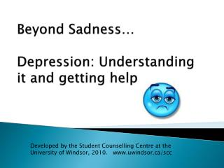 Beyond Sadness� Depression: Understanding it and getting help
