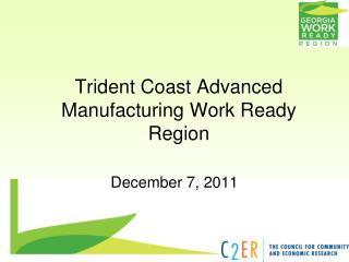 Trident Coast Advanced Manufacturing Work Ready Region