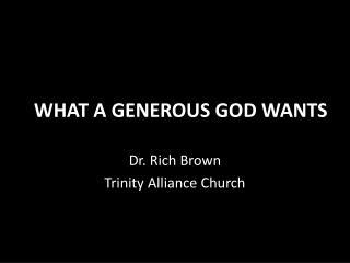WHAT A GENEROUS GOD WANTS