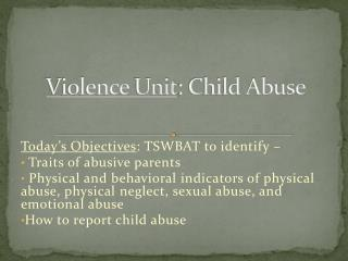 Violence  Unit : Child Abuse