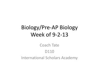Biology/Pre-AP Biology  Week of 9-2-13