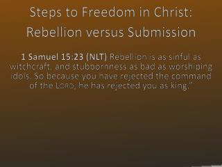 Steps to Freedom in Christ:  Rebellion versus Submission