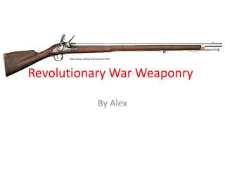Revolutionary War Weaponry