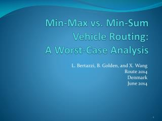 Min-Max vs. Min-Sum Vehicle Routing:  A Worst-Case Analysis