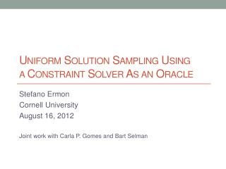 Uniform Solution Sampling Using a Constraint Solver As an Oracle
