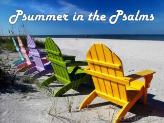Psummer in the Psalms