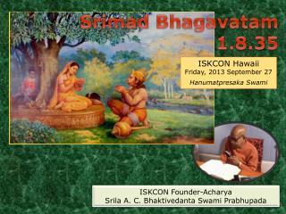 Srimad Bhagavatam 1.8.35