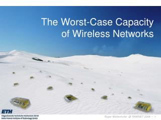 The Worst-Case Capacity  of Wireless Networks