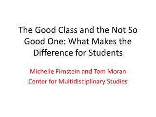 The Good Class and the Not So Good One: What Makes the Difference for Students