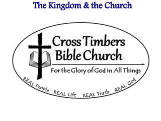The Kingdom & the Church