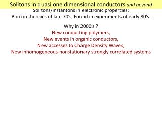 Solitons in quasi one dimensional conductors  and beyond