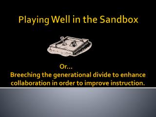 Playing  Well in the Sandbox