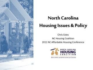 North Carolina  Housing Issues & Policy