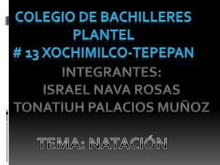 Colegio de bachilleres plantel # 13 Xochimilco- tepepan