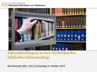 Ontwikkelingen in het Nederlandse bibliotheeklandschap