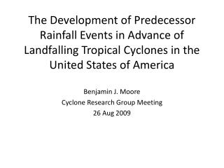 Benjamin J. Moore Cyclone Research Group Meeting 26 Aug 2009