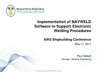 Implementation of NAVWELD  Software to Support Electronic Welding Procedures