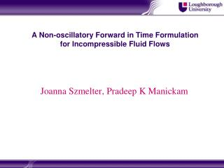 A Non-oscillatory Forward in Time Formulation for Incompressible Fluid Flows