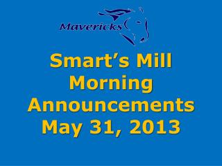 Smart's Mill Morning Announcements May 31, 2013