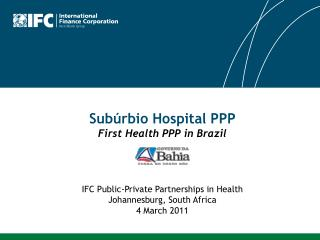 Subúrbio  Hospital PPP  First Health PPP in Brazil