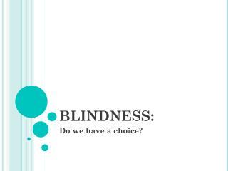 BLINDNESS: