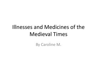 Illnesses and Medicines of the Medieval Times