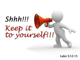 Luke 5:12-15