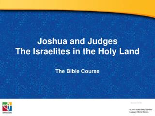 Joshua and Judges The Israelites in the Holy Land