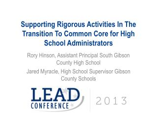 Supporting  Rigorous Activities In The Transition To Common Core for High School  Administrators