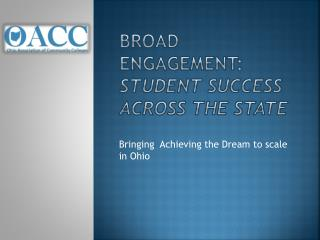 Broad engagement:  student success across the state