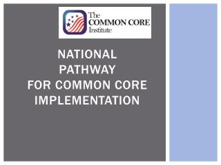 NATIONAL Pathway for Common Core Implementation