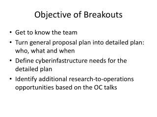 Objective of Breakouts