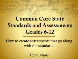 Common Core State Standards and  Assessments Grades 6-12