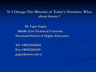 N-3 Omega-The Miracles of Today s Nutrition. What about future.