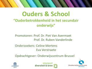 """Ouders & School """"Ouderbetrokkenheid in het secundair onderwijs"""""""
