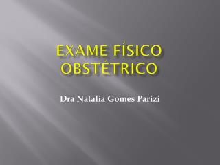 Exame físico obstétrico