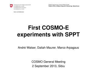 First COSMO-E experiments with SPPT