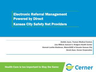 Electronic Referral Management  P owered by Direct Kansas City Safety Net Providers