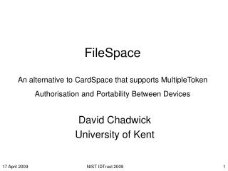 FileSpace  An alternative to CardSpace that supports MultipleToken Authorisation and Portability Between Devices