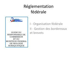 Réglementation fédérale