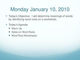 Monday January 10, 2010