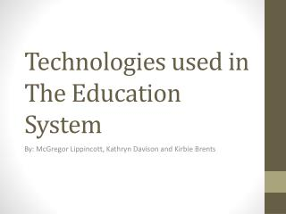Technologies used in The Education System