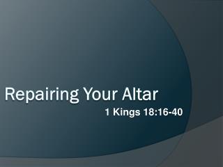 Repairing Your Altar