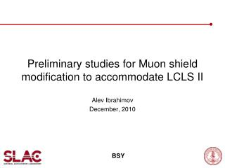 Preliminary studies for  Muon  shield modification to accommodate LCLS II