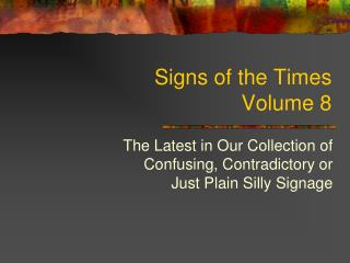 Signs of the Times  Volume  8