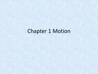 Chapter 1 Motion