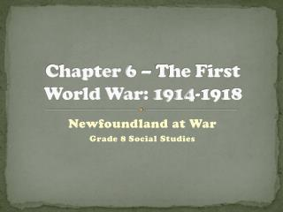 Chapter 6 – The First World War: 1914-1918