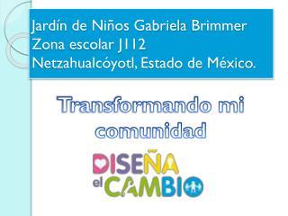 Jardín de Niños Gabriela  Brimmer Zona escolar J112 Netzahualcóyotl, Estado de México.