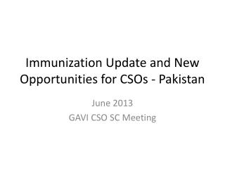 Immunization Update and New Opportunities for CSOs - Pakistan