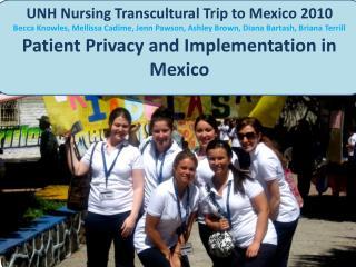 UNH Nursing Transcultural Trip to Mexico 2010